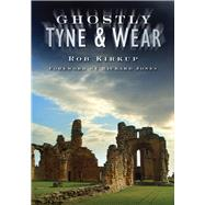 Ghostly Tyne and Wear by Unknown, 9780750951098