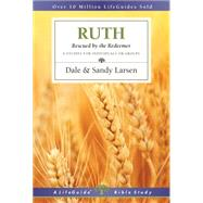 Ruth: Rescued by the Redeemer by Larsen, Dale; Larsen, Sandy, 9780830831098