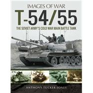 T-54/55 by Tucker-jones, Anthony, 9781473891098