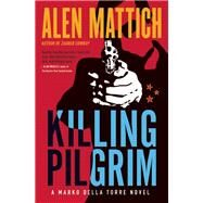 Killing Pilgrim by Mattich, Alen, 9781770891098