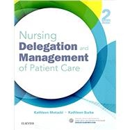 Nursing Delegation and Management of Patient Care by Motacki, Kathleen, R.N., 9780323321099