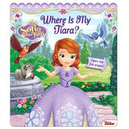 Disney Sofia the First: Where Is My Tiara? by Disney Sofia the First, 9780794431099