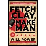 Fetch Clay, Make Man by Power, Will, 9781468311099