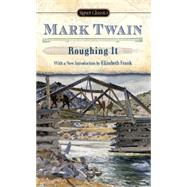 Roughing It by Twain, Mark (Author); Frank, Elizabeth (Introduction by), 9780451531100
