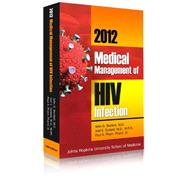Medical Management of HIV Infection 2012 by Barlett, John G., M.D.; Gallant, Joel E., M.D.; Pham, Paul A., 9780983711100
