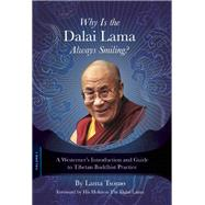 Why Is the Dalai Lama Always Smiling? A Westerner's Introduction and Guide to Tibetan Buddhist Practice by Tsomo, Lama; Lama, The Dalai, 9780990571100