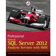 Professional Microsoft SQL Server 2012 : Analysis Services with MDX and DAX by Harinath, Sivakumar; Pihlgren, Ronald; Lee, Denny Guang-Yeu; Sirmon, John; Bruckner, Robert M., 9781118101100