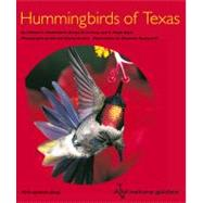 Hummingbirds of Texas : With Their New Mexico and Arizona Ranges by Shackelford, Clifford E., 9781603441100