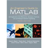 An Engineers Guide to MATLAB by Magrab, Edward B.; azarm, Shapour; Balachandran, Balakumar; Duncan, James; Herold, Keith; Walsh, Gregory, 9780131991101