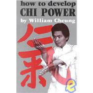 How to Develop Chi Power by Unknown, 9780897501101