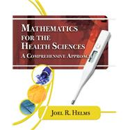 Mathematics for Health Sciences A Comprehensive Approach by Helms, Joel R., 9781435441101