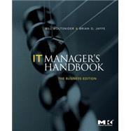 It Manager's Handbook: The Business Edition by Holtsnider, Bill; Jaffe, Brian D., 9780123751102