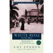 White Rose : Una Rosa Blanca by EPHRON, AMY, 9780345441102