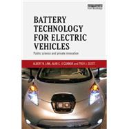 Battery Technology for Electric Vehicles: Public Science and Private Innovation by Link (USE 807519); Albert N., 9781138811102
