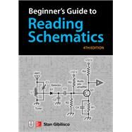 Beginner's Guide to Reading Schematics, Fourth Edition by Gibilisco, Stan, 9781260031102