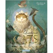 Lowbrow Cats: An Artistic, Feline, Dreamlike Experience by Velasco, Rakel, 9781909051102