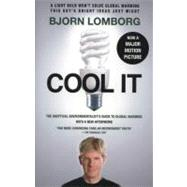 Cool It: The Skeptical Environmentalist's Guide to Global Warming (movie tie-in edition) by Lomborg, Bjorn, 9780307741103