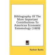 Bibliography Of The More Important Contributions To American Economic Entomology (1889) by Banks, Nathan, 9780548621103
