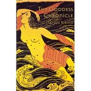 The Goddess Chronicle by Kirino, Natsuo; Copeland, Rebecca, 9780802121103