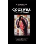 Cogewea, the Half Blood: A Depiction of the Great Montana Cattle Range by Mourning Dove; Sho-Pow-Tan; McWhorter, Lucullus Virgil, 9780803281103
