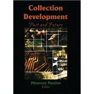 Collection Development: Past and Future by Pastine; Maureen, 9781138971103