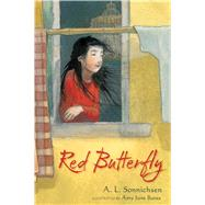Red Butterfly by Sonnichsen, A. L.; Bates, Amy June, 9781481411103
