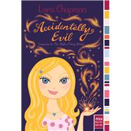 Accidentally Evil by Chapman, Lara, 9781481401104