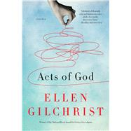 Acts of God by Gilchrist, Ellen, 9781616201104