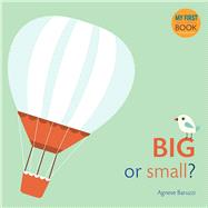 Big or Small? by Baruzzi, Agnese, 9788854411104