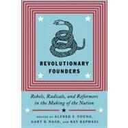 Revolutionary Founders by YOUNG, ALFRED F.RAPHAEL, RAY, 9780307271105