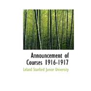 Announcement of Courses 1916-1917 by Stanford Junior University, Leland, 9780559041105