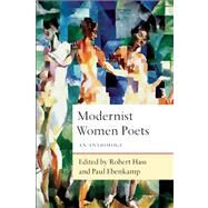Modernist Women Poets An Anthology by Hass, Robert; Ebenkamp, Paul, 9781619021105