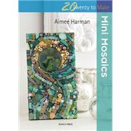 Mini Mosaics by Harman, Aimee, 9781782211105