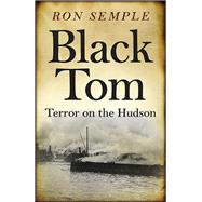 Black Tom by Semple, Ron, 9781785351105