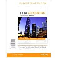 Cost Accounting, Student Value Edition Plus MyAccountingLab with Pearson eText -- Access Card Package by Horngren, Charles T.; Datar, Srikant M.; Rajan, Madhav V., 9780133781106