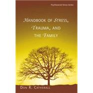 Handbook of Stress, Trauma, and the Family by Catherall,Don. R., 9780415861106