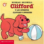 Clifford Y Los Opuestos / Clifford's Opposites by Bridwell, Norman, 9780439551106