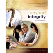 Beyond Integrity: A Judeo-Christian Approach to Business Ethics by Rae, Scott B.; Wong, Kenman L., 9780310291107