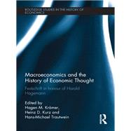 Macroeconomics and the History of Economic Thought: Festschrift in Honour of Harald Hagemann by Kurz; Heinz D., 9781138241107