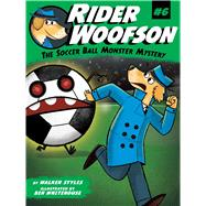The Soccer Ball Monster Mystery by Styles, Walker; Whitehouse, Ben, 9781481471107
