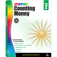 Counting Money, Grade 2 by Spectrum; Carson-Dellosa Publishing Company, Inc., 9781483831107
