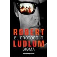 El Protocolo Sigma/ The Sigma Protocol by Ludlum, Robert, 9788492801107