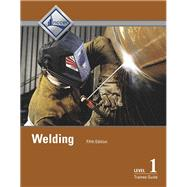 Welding Level 1 Trainee Guide -- Hardcover, 5/e by NCCER, 9780134131108