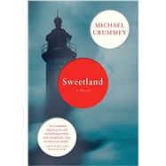Sweetland by Crummey, Michael, 9781631491108
