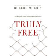 Truly Free by Morris, Robert, 9780718011109