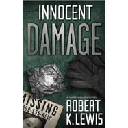 Innocent Damage by Lewis, Robert K., 9780738741109