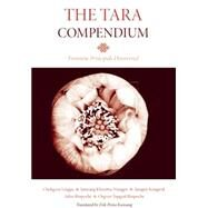 The Tara Compendium Feminine Principles Discovered by Lingpa, Chokgyur ; Wangpo, Jamyang Khyentse; Rinpoche, Adeu; Rinpoche, Orgyen Topgyal; Kunsang, Erik Pema, 9789627341109