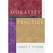 Morality in Practice (with InfoTrac) by Sterba, James P., 9780534521110