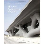 The New Architecture of Qatar by Jodidio, Philip; Al Thani, H. E. Sheikha Al Mayassa bint Hamad bin Khalifa; Halbe, Roland, 9780847841110