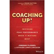 Coaching Up! by Fliegel, Jordan; Lancaster, Kathleen Landis (CON); Battier, Shane, 9781119231110